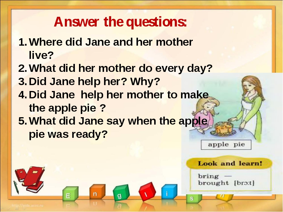Answer the questions: Where did Jane and her mother live? What did her mother...