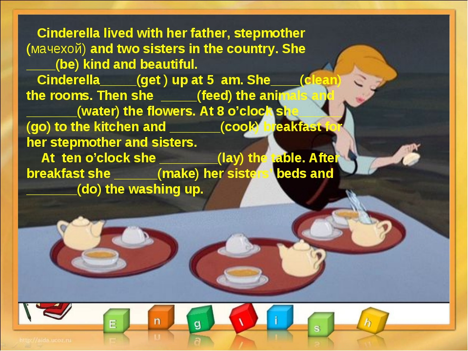 Cinderella lived with her father, stepmother (мачехой) and two sisters in th...