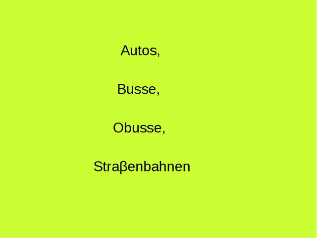 Autos, Busse, Obusse, Straβenbahnen