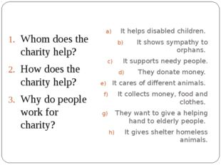 Whom does the charity help? How does the charity help? Why do people work for