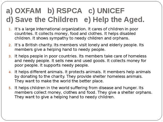 a) OXFAM b) RSPCA c) UNICEF d) Save the Children e) Help the Aged. It's a lar...