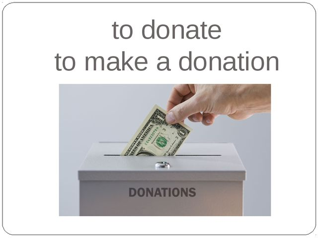 to donate to make a donation