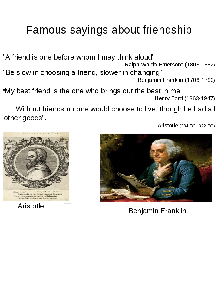 "Famous sayings about friendship ""A friend is one before whom I may think alo..."