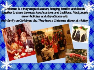 Christmas is a truly magical season, bringing families and friends together t
