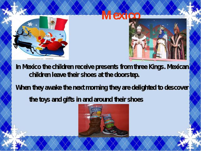 Mexico In Mexico the children receive presents from three Kings. Mexican chi...