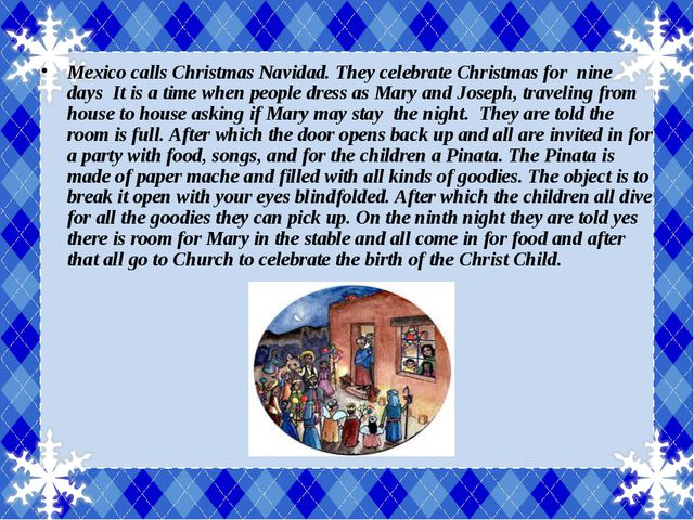 Mexico calls Christmas Navidad. They celebrate Christmas for nine days It is...