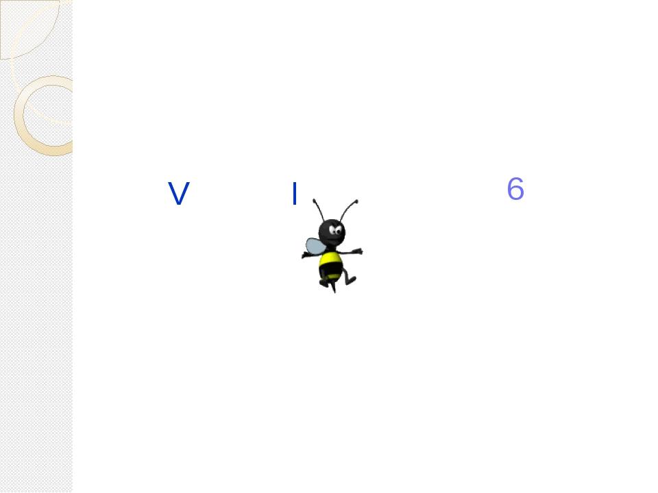 6 V I