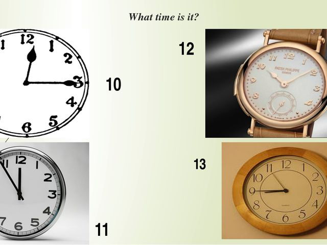 What time is it? 10 11 12 13