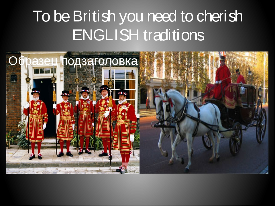 To be British you need to cherish ENGLISH traditions