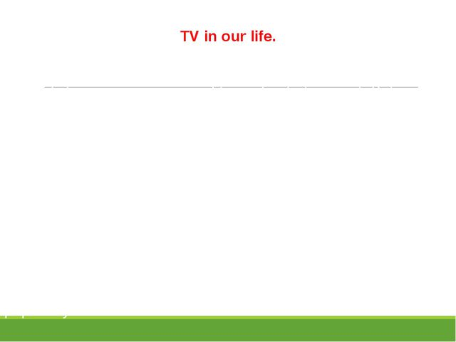 TV in our life. TV plays a very important part in our life. Television progra...