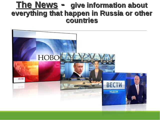 The News - give information about everything that happen in Russia or other c...