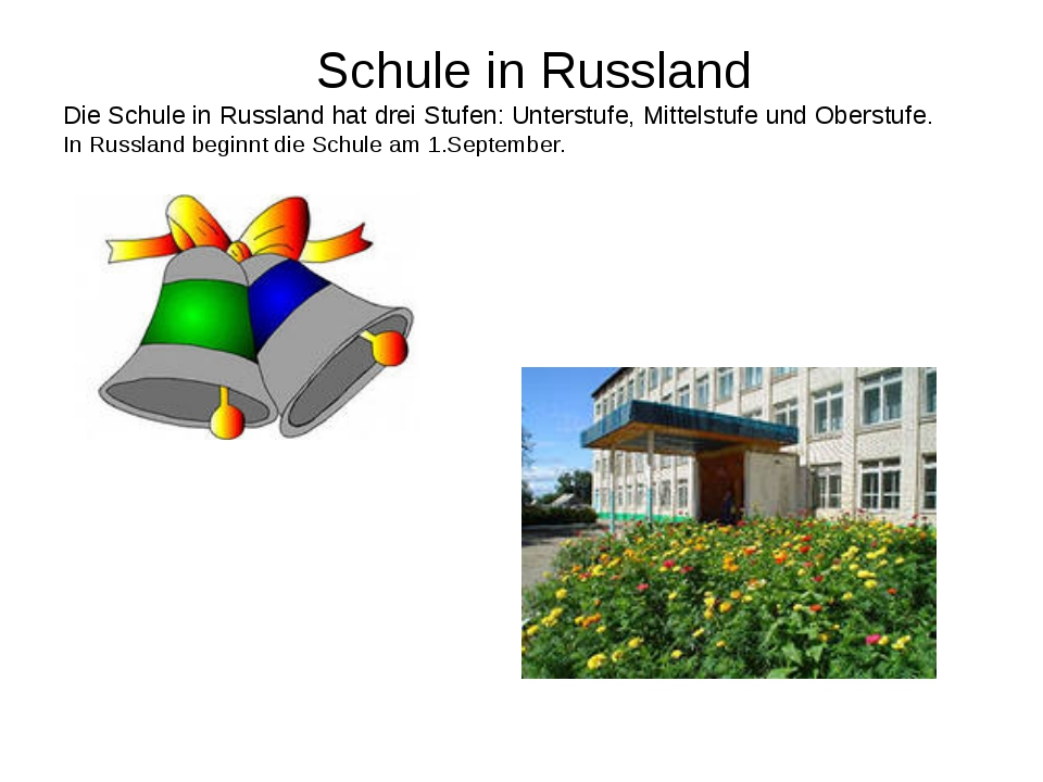 Schule in Russland Die Schule in Russland hat drei Stufen: Unterstufe, Mitte...