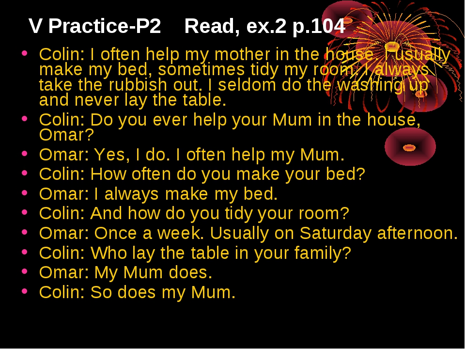 V Practice-P2 Read, ex.2 p.104 Colin: I often help my mother in the house. I...
