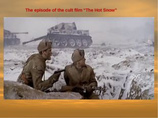 "The episode of the cult film ""The Hot Snow"""