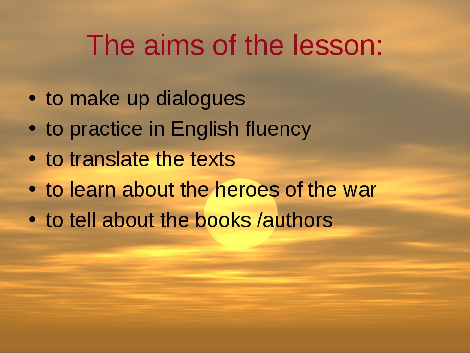 The aims of the lesson: to make up dialogues to practice in English fluency t...