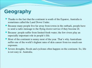 Geography Thanks to the fact that the continent is south of the Equator, Aust