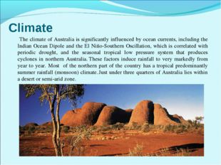 Climate The climate of Australia is significantly influenced by ocean current