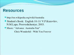 Resources http://en.wikipedia.org/wiki/Australia Student's Book: English 10-1