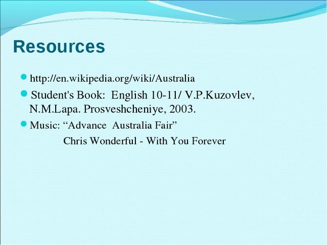 Resources http://en.wikipedia.org/wiki/Australia Student's Book: English 10-1...