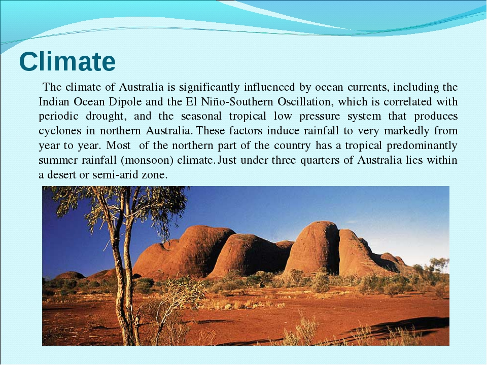 Climate The climate of Australia is significantly influenced by ocean current...