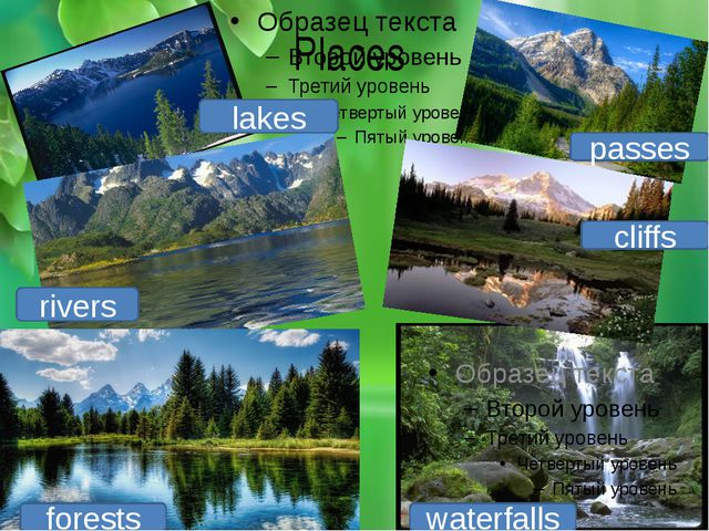 Places lakes waterfalls passes cliffs rivers forests