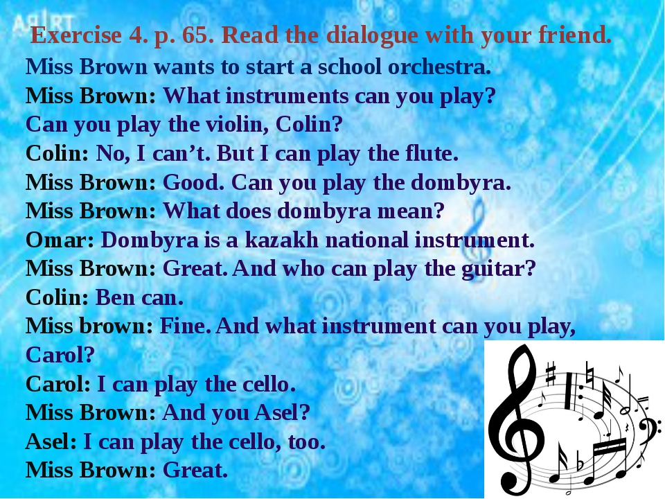 Exercise 4. p. 65. Read the dialogue with your friend. Miss Brown wants to st...