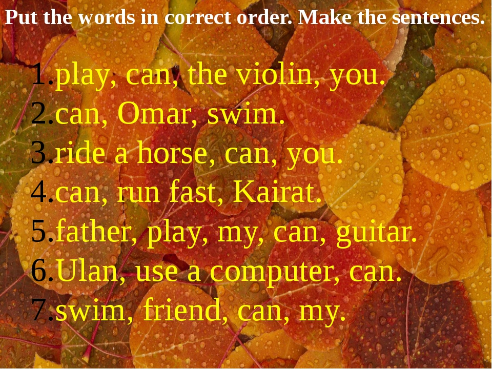 Put the words in correct order. Make the sentences. play, can, the violin, yo...