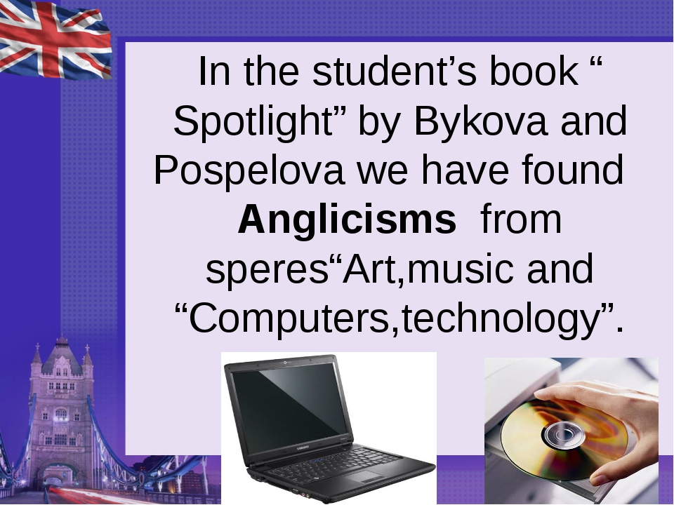 "In the student's book "" Spotlight"" by Bykova and Pospelova we have found Angl..."