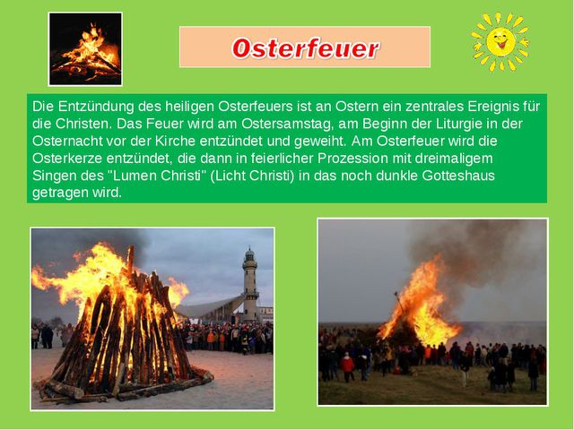 Die Entzündung des heiligen Osterfeuers ist an Ostern ein zentrales Ereignis...