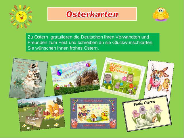 Zu Ostern gratulieren die Deutschen ihren Verwandten und Freunden zum Fest un...