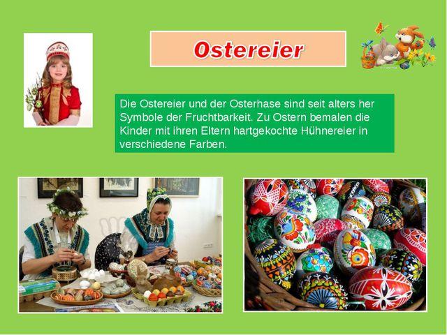 Die Ostereier und der Osterhase sind seit alters her Symbole der Fruchtbarkei...