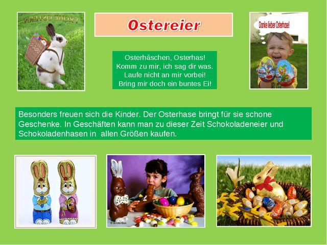 Besonders freuen sich die Kinder. Der Osterhase bringt für sie schone Geschen...