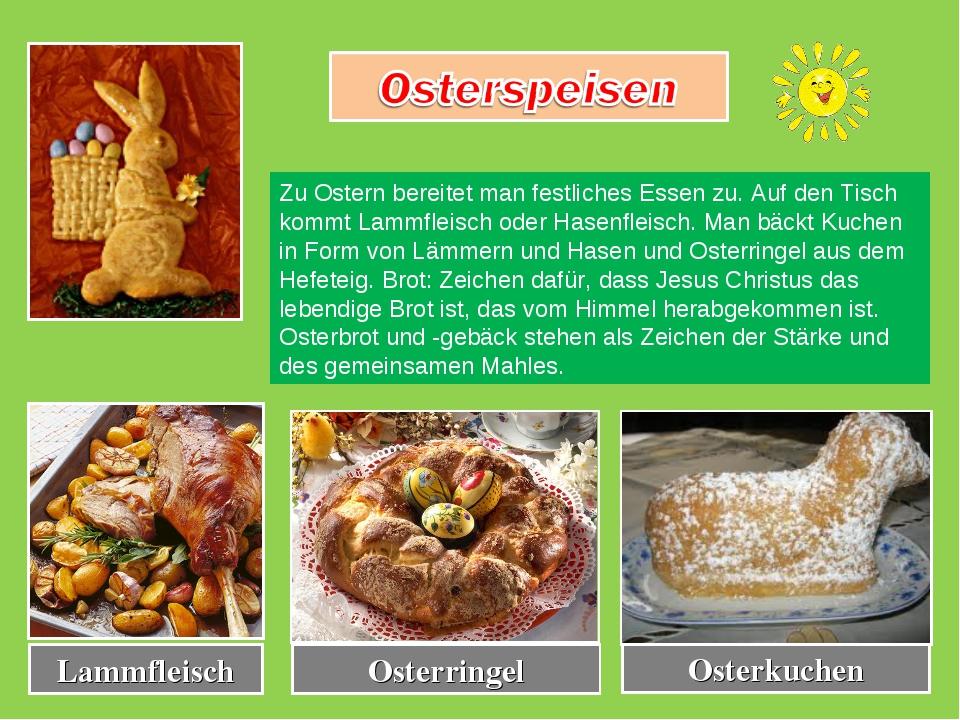 Zu Ostern bereitet man festliches Essen zu. Auf den Tisch kommt Lammfleisch o...