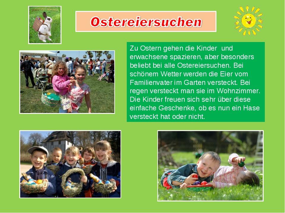 Zu Ostern gehen die Kinder und erwachsene spazieren, aber besonders beliebt b...