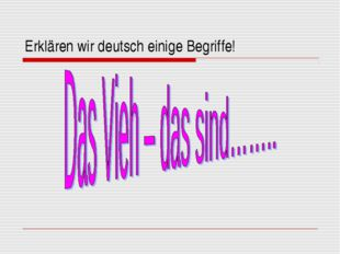 Erklären wir deutsch einige Begriffe!