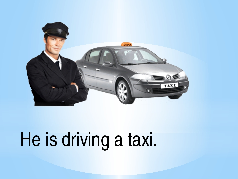 He is driving a taxi.