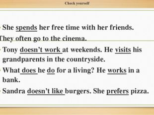 Check yourself She spends her free time with her friends. They often go to th