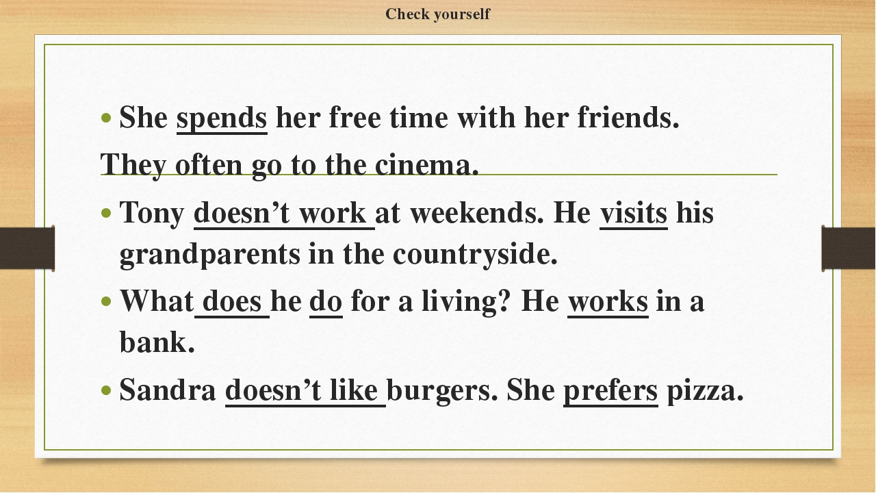 Check yourself She spends her free time with her friends. They often go to th...