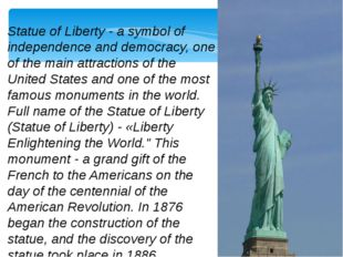 Statue of Liberty - a symbol of independence and democracy, one of the main a