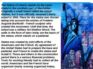 The Statue of Liberty stands on the same island in the southern part of Manha
