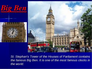 Big Ben St. Stephan's Tower of the Houses of Parliament contains the famous B