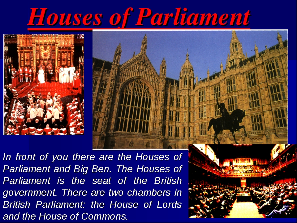 Houses of Parliament In front of you there are the Houses of Parliament and B...