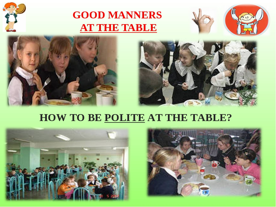 GOOD MANNERS AT THE TABLE HOW TO BE POLITE AT THE TABLE?