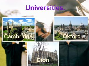 To be British you should study hard to be successful in life. Universities. C