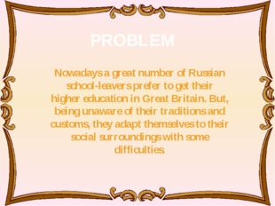 Nowadays a great number of Russian school-leavers prefer to get their higher