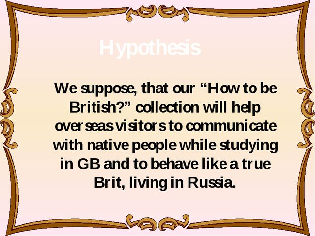 "We suppose, that our ""How to be British?"" collection will help overseas visit..."