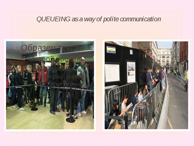 QUEUEING as a way of polite communication