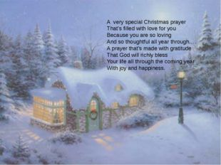 A very special Christmas prayer That's filled with love for you Because you a