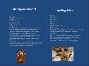 Marzipankartoffel Spritzgebäck Zutaten: 200 g Marzipanrohmasse 100 g Puderzuc