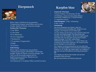 Eierpunsch Karpfen blau Milch, Sahne, Vanilleschote und geriebene Orangenscha